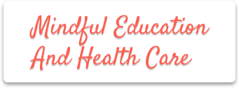 Mindful Education and Health Care